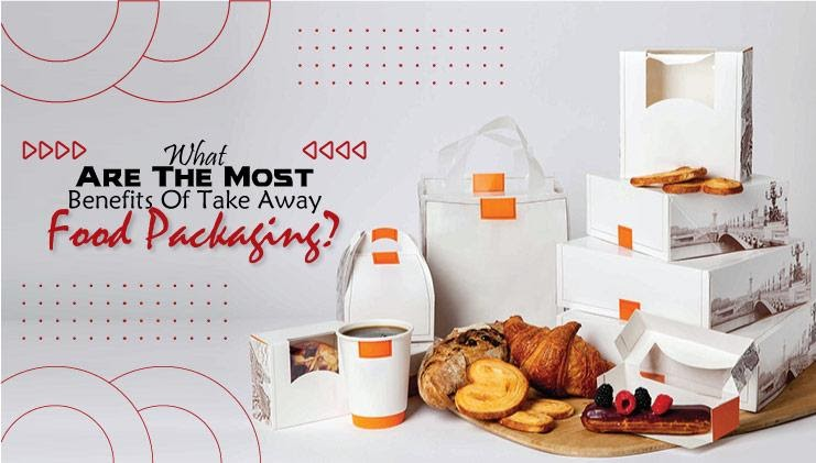 What are the most benefits of take away food packaging